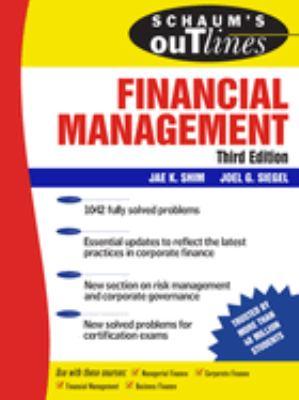 Cover image for Schaum's outline of financial management [eBook] / Jae K. Shim, Joel G. Siegel.