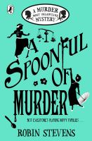 Cover image for A spoonful of murder / Robin Stevens.