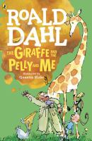 Cover image for The giraffe and the pelly and me / Roald Dahl ; illustrated by Quentin Blake.