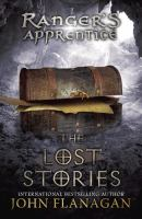 Cover image for The lost stories / John Flanagan.
