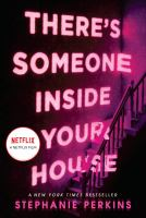Cover image for There's someone inside your house : a novel / by Stephanie Perkins.