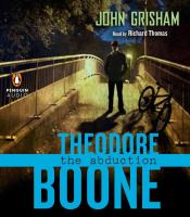 Cover image for Theodore Boone [compact disc] : the abduction / John Grisham.
