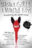 Cover image for Slasher girls and monster boys / stories selected by April Genevieve Tucholke.