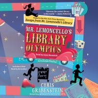Cover image for Mr. Lemoncello's Library Olympics [compact disc] / Chris Grabenstein, bestselling author of The island of Dr. Libris.