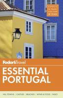 Cover image for Fodor's essential Portugal [2017] / [writers, Lucy Bryson, Lauren Frayer, Liz Humphreys, Benjamin Kemper, Josephine Quintero, Alison Roberts].