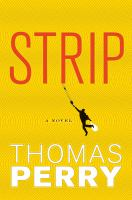 Cover image for Strip : [a novel] / Thomas Perry.