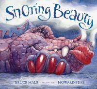 Cover image for Snoring Beauty / written by Bruce Hale ; illustrated by Howard Fine.
