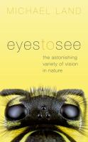 Cover image for Eyes To See The Astonishing Variety Of Vision In Nature.