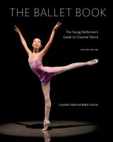 Cover image for The ballet book : the young performer's guide to classical dance / written and arranged by Deborah Bowes ; principal photography by Kiran West.