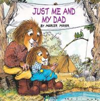 Cover image for Just me and my dad / by Mercer Mayer.
