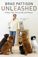 Cover image for Brad Pattison unleashed : a dog's eye view of life with humans / Brad Pattison.