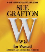 Cover image for W is for wasted [compact disc] / Sue Grafton.