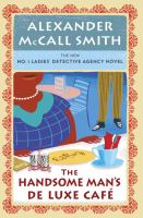 Cover image for The Handsome Man's De Luxe Cafe / Alexander McCall Smith.