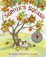 Cover image for Sophie's squash / written by Pat Zietlow Miller ; illustrated by Anne Wilsdorf.