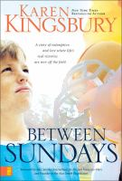 Cover image for Between Sundays / Karen Kingsbury ; [foreword by Alex Smith].