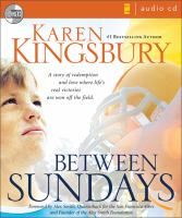 Cover image for Between Sundays [compact disc] / Karen Kingsbury.