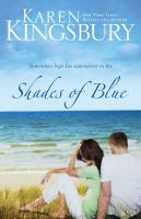 Cover image for Shades of blue / Karen Kingsbury.