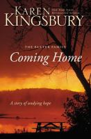 Cover image for Coming home : the Baxter family : a story of undying hope / Karen Kingsbury.