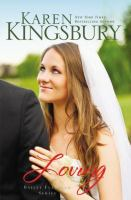 Cover image for Loving / Karen Kingsbury.
