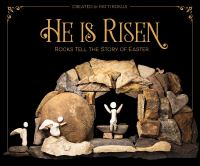 Cover image for He is risen : rocks tell the story of Easter / Patti Rokus.