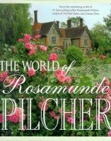 Cover image for The world of Rosamunde Pilcher / edited by Siv Bublitz ; picture research by Lieva Reunes.