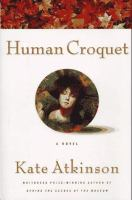 Cover image for HUMAN CROQUET / KATE ATKINSON.