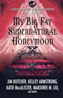 Cover image for My big fat supernatural honeymoon / edited by P.N. Elrod.