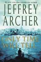 Cover image for Only time will tell / Jeffrey Archer.