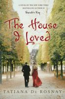 Cover image for The house I loved / Tatiana de Rosnay.