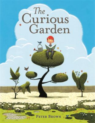 Cover image for The curious garden / by Peter Brown.