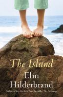 Cover image for The island : a novel / Elin Hilderbrand.