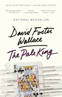 Cover image for The pale king : an unfinished novel / David Foster Wallace.