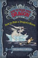 Cover image for How to ride a dragon's storm : the heroic misadventures of Hiccup the Viking / as told to Cressida Cowell.