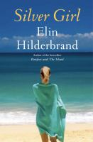 Cover image for Silver girl : a novel / Elin Hilderbrand.