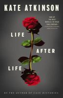 Cover image for Life after life : a novel / Kate Atkinson.