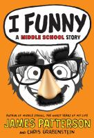 Cover image for I, funny / James Patterson and Chris Grabenstein ; [illustrated by Laura Park].