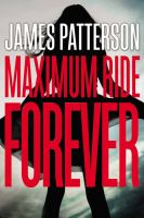 Cover image for Maximum Ride forever / James Patterson.