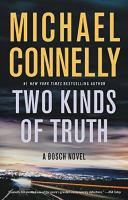 Cover image for Two kinds of truth / Michael Connelly.
