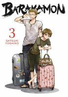 Cover image for Barakamon. 3 / Satsuki Yoshino ; [translation/adaptation, Krista Shipley, Karie Shipley ; lettering, Lys Blakeslee].