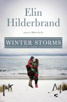Cover image for Winter storms : a novel / Elin Hilderbrand.