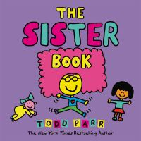 Cover image for The sister book / Todd Parr.