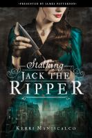 Cover image for Stalking Jack the Ripper / Kerri Maniscalco.