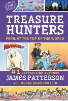 Cover image for Peril at the top of the world / by James Patterson and Chris Grabenstein ; illustrated by Juliana Neufeld.