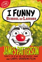 Cover image for School of laughs / James Patterson and Chris Grabenstein ; with Emily Raymond ; illustrated by Jomike Tejido.