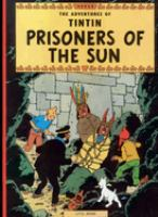 Cover image for Prisoners of the sun / Herge ; [translated by Leslie Lonsdale-Cooper and Michael Turner].