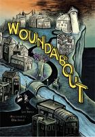 Cover image for Woundabout / written by Lev Rosen ; illustrations by Ellis Rosen.