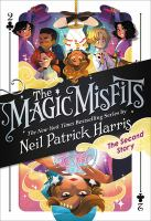 Cover image for The second story / by Neil Patrick Harris & Alec Azam ; story artistry by Lissy Marlin ; how-to magic art by Kyle Hilton.