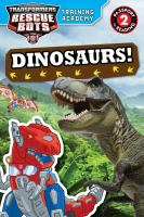 Cover image for Transformers Rescue Bots. Training academy dinosaurs! / by Trey King.