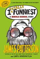 Cover image for I totally funniest : a middle school story / James Patterson and Chris Grabenstein ; illustrated by Laura Park.