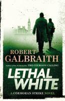 Cover image for Lethal white / Robert Galbraith.